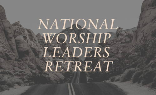 National Worship Leaders Retreat