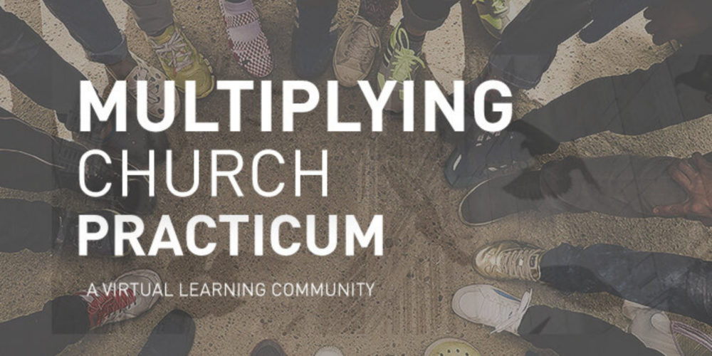 Multiplying Church Practicum